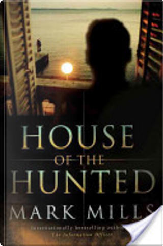 House of the Hunted by Mills, Mark Mills