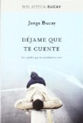 Dejame que te cuente. N.Ed by Jorge Bucay