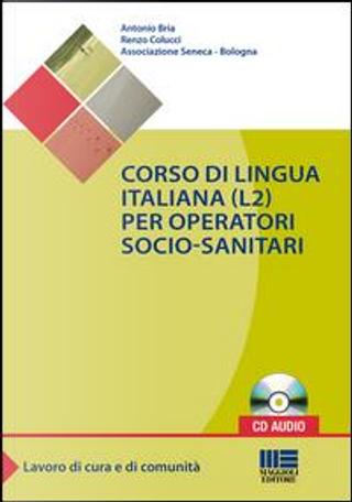 Corso di lingua italiana (L2) per operatori socio-sanitari. Con CD Audio by Antonio Bria