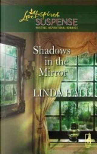 Shadows in the Mirror by Linda Hall