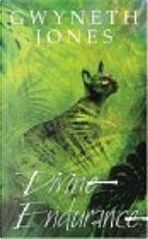 Divine Endurance by Gwyneth Jones