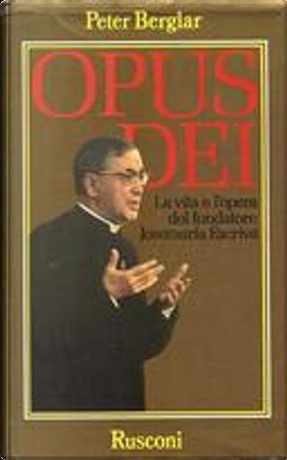 Opus Dei by Peter Berglar