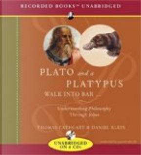 Plato and a Platypus Walk Into a Bar... by Daniel Klein, Thomas Cathcart