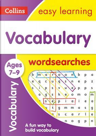 Vocabulary Word Searches Ages 7-9 (Collins Easy Learning KS2) by Collins Easy Learning