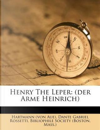 Henry the Leper by Hartmann (von Aue)