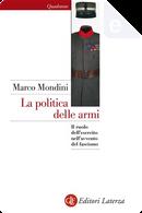 La politica delle armi by Marco Mondini