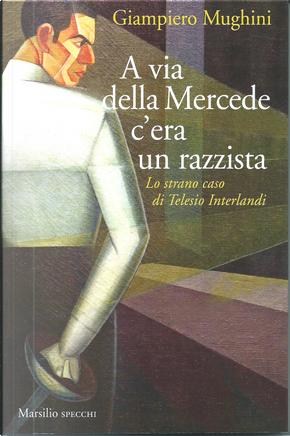 A via della Mercede c'era un razzista by Giampiero Mughini