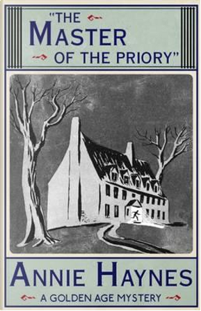 The Master of the Priory by Annie Haynes