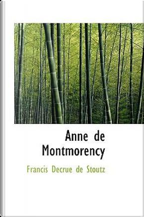 Anne De Montmorency by Francis Decrue De Stoutz