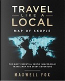 Travel Like a Local - Map of Skopje by Maxwell Fox