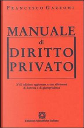 Manuale di diritto privato by Francesco Gazzoni