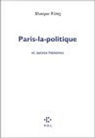 Paris-la-politique et autres histoires by Monique Wittig