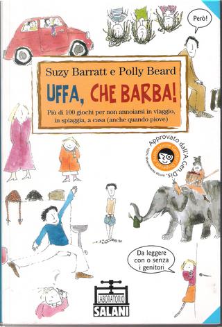 Uffa, che barba! by Polly Beard, Suzy Barratt