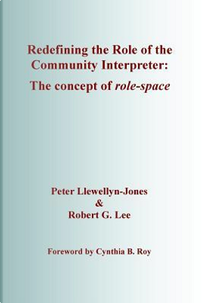Redefining the Role of the Community Interpreter by Robert LEE