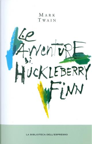 Le avventure di Huckleberry Finn by Mark Twain