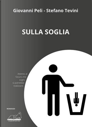 Sulla soglia by Giovanni Peli, Stefano Tevini