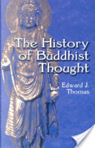 The History of Buddhist Thought by Edward J. Thomas