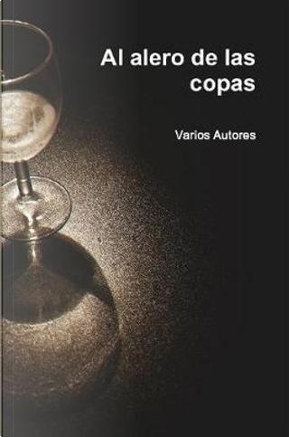 Al alero de las copas by VARIOS AUTORES