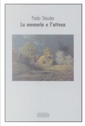 La memoria e l'attesa by Paolo Stauder