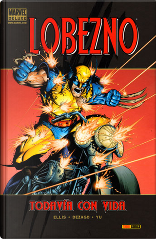 Marvel Deluxe. Lobezno: Todavía con vida by Todd Dezago, Warren Ellis