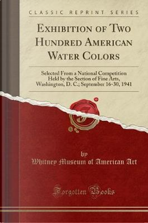 Exhibition of Two Hundred American Water Colors by Whitney Museum Of American Art