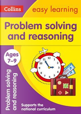 Problem Solving and Reasoning Ages 7-9 (Collins Easy Learning KS2) by Collins Easy Learning