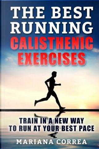 The Best Running Calisthenic Exercises by Mariana Correa