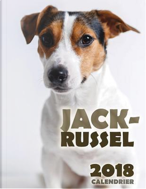 Jack-Russel 2018 Calendrier (Edition France) by Over the Wall Dogs