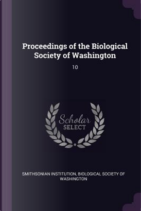 Proceedings of the Biological Society of Washington by Smithsonian Institution