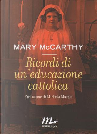 Ricordi di un'educazione cattolica by Mary McCarthy