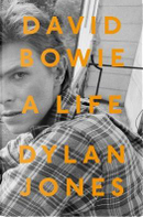 David Bowie. The life by DYLAN JONES