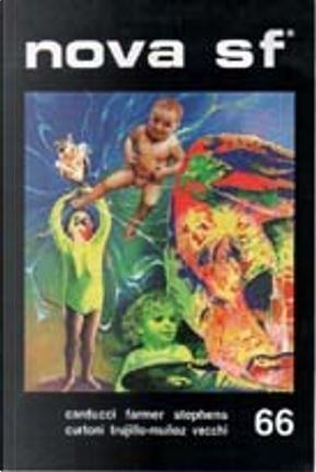 Nova SF* 66 - II serie by Albert A. Dalia, Bev Jafek, Daniele Vecchi, Gabriel Trujillo Muñoz, Norman Stephens, Philip Jose Farmer, Stefano Carducci, Suzanne De Assis, Vittorio Curtoni