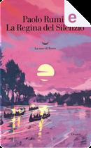 La regina del silenzio by Paolo Rumiz