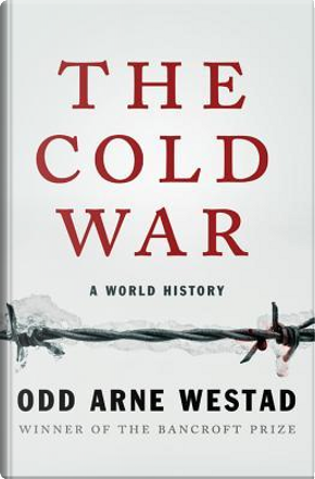 The Cold War by Odd Arne Westad