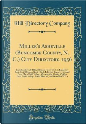 Miller's Asheville (Buncombe County, N. C.) City Directory, 1956 by Hill Directory Company