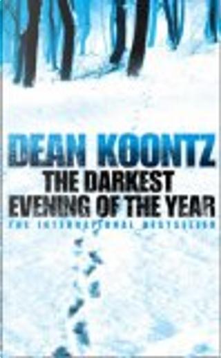 The Darkest Evening of the Year by Dean R. Koontz