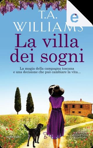 La villa dei sogni by T.A. Williams