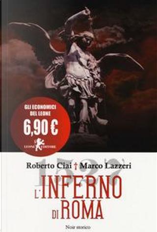 L'inferno di Roma by Roberto Ciai