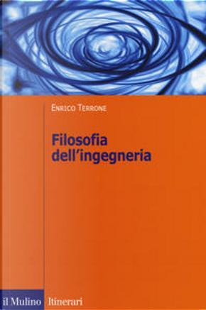 Filosofia dell'ingegneria by Enrico Terrone