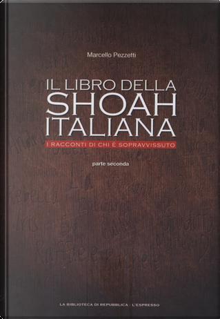 Il libro della Shoah italiana - parte seconda by Marcello Pezzetti