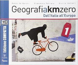 Geografia a km 0. Ediz. compatta. Per la Scuola media. Con e-book. Con espansione online by R. De Marchi