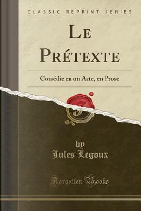 Le Prétexte by Jules Legoux