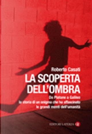 La scoperta dell'ombra by Roberto Casati