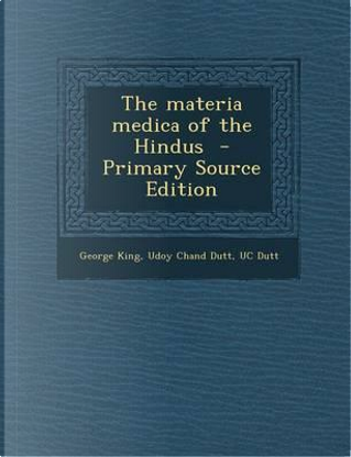 The Materia Medica of the Hindus by George King