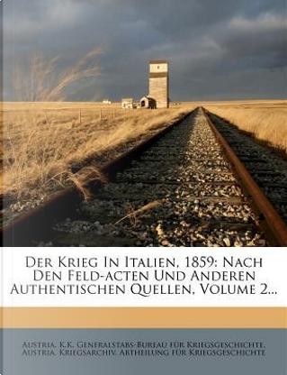 Der Krieg In Italien, 1859 by Austria. K. K. Generalstabs-Bureau für Kriegsgeschichte