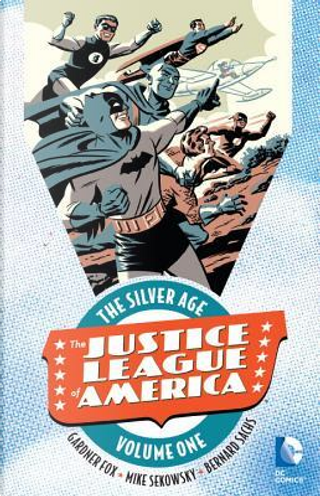 Justice League of America the Silver Age 1 by Gardner F. Fox