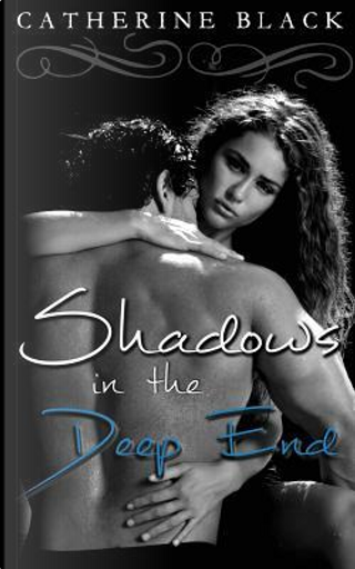 Shadows in the Deep End by Catherine Black