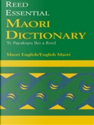 The Reed Essential Maori Dictionary by Margaret Sinclair