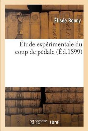 Etude Experimentale du Coup de Pedale by Bouny-E