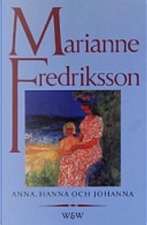 Anna, Hanna och Johanna by Marianne Fredriksson